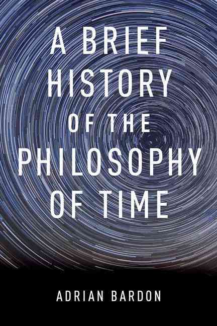 A Brief History of the Philosophy of Time By Bardon, Adrian