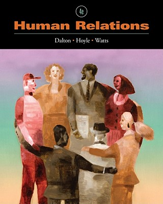Human Relations By Dalton, Marie/ Hoyle, Dawn G./ Watts, Marie W.