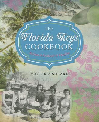 The Florida Keys Cookbook By Shearer, Victoria
